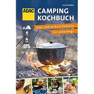 ADAC Camping-Kochbuch: Über 100 leckere Rezepte für unterwegs