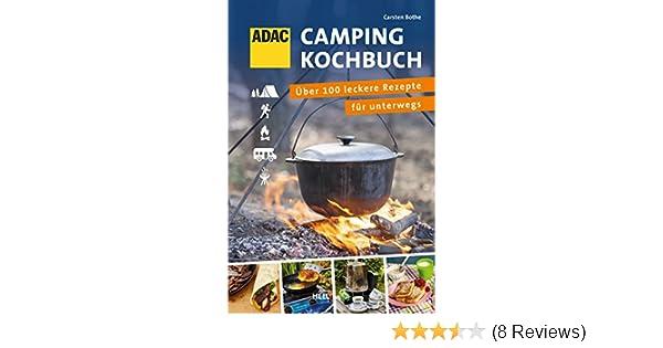 Camping Kochbuch Outdoorküche : Adac camping kochbuch: Über 100 leckere rezepte für unterwegs ebook