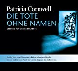 Die Tote ohne Namen: Kay Scarpettas sechster Fall - Patricia Cornwell