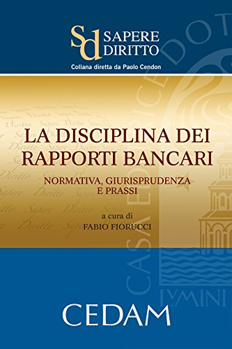 la-disciplina-dei-rapporti-bancari-normativa-giurisprudenza-e-prassi