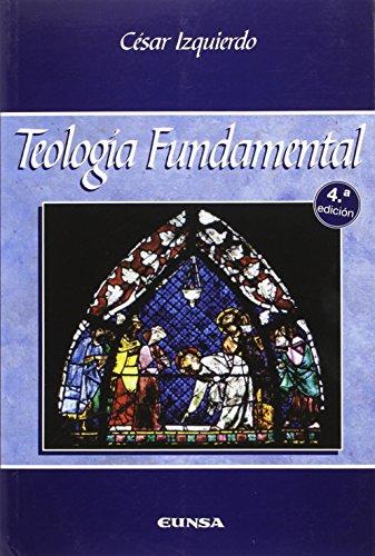 Teología fundamental (Manuales de Teología) por César Izquierdo Urbina