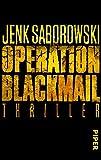 'Operation Blackmail: Thriller (Solveigh-Lang-Reihe 1)' von Jenk Saborowski