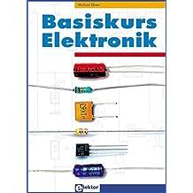 Basiskurs Elektronik by Michael Ebner (2006-02-20)