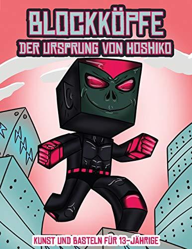 Kunst und Basteln für 13-Jährige (Blockköpfe - Der Ursprung von Hoshiko): Series title - use words in title apart from [Blockköpfe - Der Ursprung von Hoshiko] NB only when in brackets