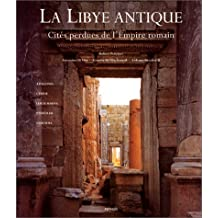 LA LIBYE ANTIQUE. : Cités perdues de l'Empire romain