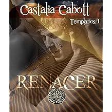 Renacer (Templarios nº 1)
