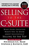Best Livres de Sellings - Selling to the C-suite: What Every Executive Wants Review