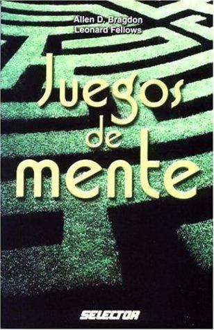 Juegos de Mente: 1st (Coleccion Juegos y Acertijos) por Allen D. Bragdon, Leonard Fellows