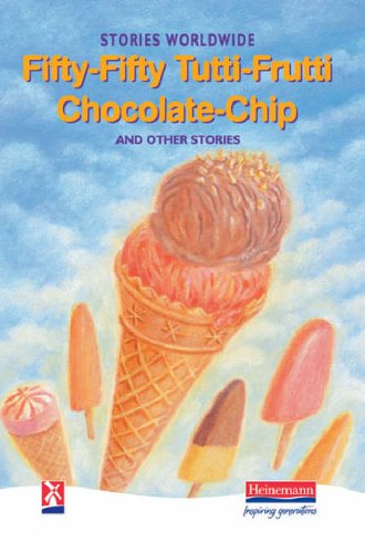 Fifty-fifty tutti-frutti chocolate-chip and other stories : stories worldwide.