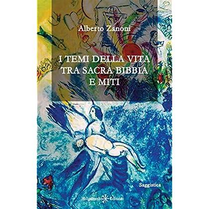I Temi Della Vita Tra Sacra Bibbia E Miti (Enki - Saggistica Vol. 19)