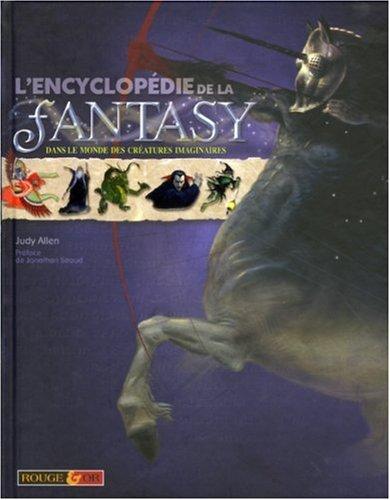 L'Encyclopédie de la Fantasy : Dans le monde des créatures imaginaires