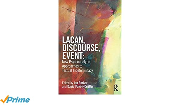 Lacan, Discourse, Event: New Psychoanalytic Approaches to Textual ...
