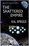 The Shattered Empire (The Shadow Space Chronicles Book 2)