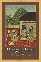 Downward Dogs and Warriors: Wisdom Tales for Modern Yogis