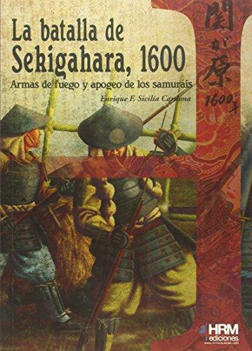 La batalla de Sekigahara, 1600: armas de fuego y apogeo de los samuráis (H de Historia) por Enrique F. Sicilia Cardona
