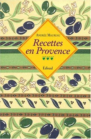 Recettes en Provence par A. Maureau