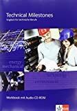 Technical Milestones. Englisch für technische Berufe: Workbook + Audio-CD-ROM