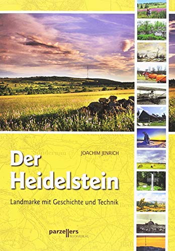 Der Heidelstein: Landmarke mit Geschichte und Technik