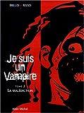 Je suis un vampire, tome 2 - La Malédiction