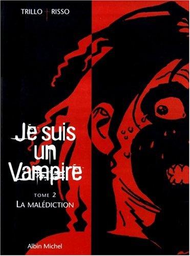Je suis un vampire, tome 2 : La Malédiction