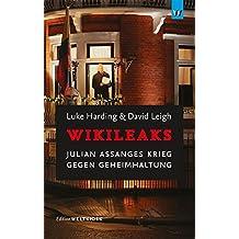 WikiLeaks: Julian Assanges Krieg gegen Geheimhaltung (Edition Weltkiosk)