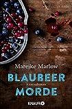 Blaubeermorde: Kriminalroman von Mareike Marlow