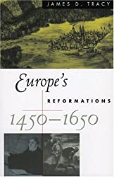 Europe's Reformations, 1450-1650 (Critical Issues in History)