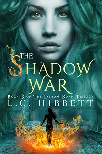 The Shadow War: A Dark Paranormal Fantasy (The Demon-Born Trilogy Book 3)