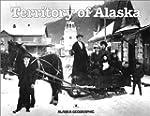 Territory of Alaska (Alaska Geographic)
