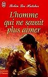 Telecharger Livres L homme qui ne savait plus aimer (PDF,EPUB,MOBI) gratuits en Francaise