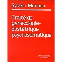 Traité de gynécologie-obstétrique psychosomatique