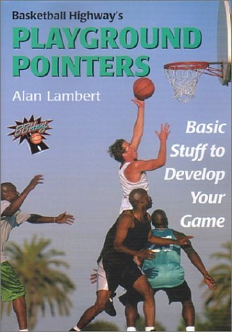 Basketball Highway's Playground Pointers: Basic Stuff to Develop Your Game by Alan Lambert (2003-04-02)