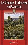 Telecharger Livres Le Chemin Cistercien en Bourgogne (PDF,EPUB,MOBI) gratuits en Francaise