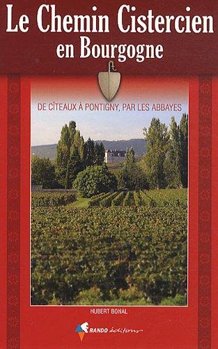 Le Chemin Cistercien en Bourgogne par Hubert Bonal