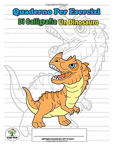 Quaderno per esercizi di Calligrafia: Un Dinosauro  Ceratosaurus : 120 pagine formato A4 ( 8,5*11 inch ) - Lettering, scrittura manuale, scrittura a ... creativa, creazione font per bambini