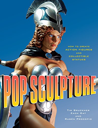 Pop Sculpture: How to Create Action Figures and Collectible Statues por Tim Bruckner
