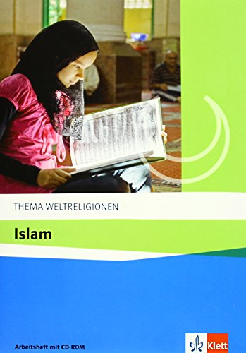 Islam: Arbeitsheft mit CD-ROM ab Klasse 10 (Thema Weltreligionen)
