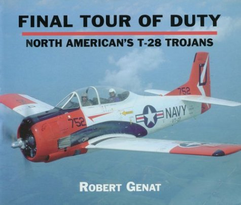 Price comparison product image Final Tour of Duty: North American's T-28 Trojans
