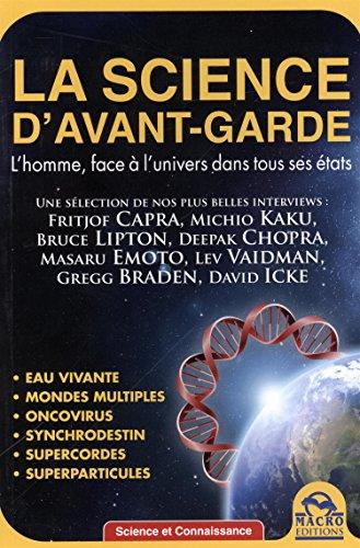 La science d'avant-garde: L'homme face  l'univers dans tous ses tats.