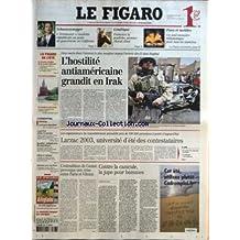 FIGARO (LE) [No 18351] du 08/08/2003 - SCHWARZENEGGER - TERMINATOR CANDIDAT REPUBLICAIN AU POSTE DE GOUVERNEUR EN CALIFORNIE GENETIQUE - PROMOTEA LA POULICHE, PREMIER CHEVAL CLONE FIXE ET MOBILES - UN SEUL ANNUAIRE TELEPHONIQUE POUR TOUS LES NUMEROS - MADAME DU DEFFAND, D'INES MURAT - TANT QU'IL Y AURA DU RHUM DE FRANCOIS CERESA - EN SIBERIE, LES CHEMINS DU BAGNE - LES ROCCA, HOMMES DE FER DE BUENOS AIRES - LA FRANCE MASOCHISTE - LA LOI PLM REMISE EN QUESTION - INCENDIES - MULTIPLICATION DES