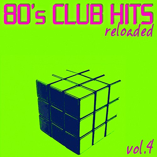 80's Club Hits Reloaded, Vol. 4 ...