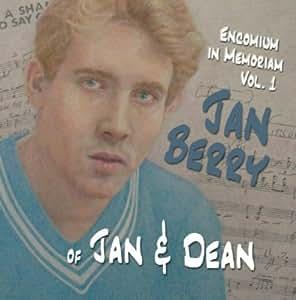 Encomium In Memoriam Vol 1 Jan Berry of Jan & Dean