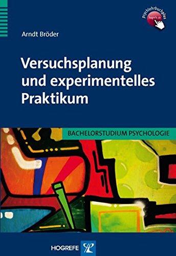 Versuchsplanung und experimentelles Praktikum (Bachelorstudium Psychologie)