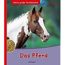 Das Pferd (Meine große Tierbibliothek)