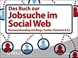 Image de Das Buch zur Jobsuche im Social Web: Personal Branding mit Blogs, Twitter, Pinterest & Co.