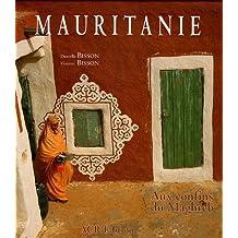 Mauritanie : Aux confins du Maghreb