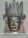 Buddhist Sculpture In Clay: Early Western Himalayan Art - Late 10th To Early 13th Centuries