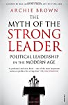 CHOSEN BY BILL GATES AS A BOOK OF THE YEAR 2016Archie Brown challenges the widespread belief that 'strong leaders', dominate individual wielders of power, are the most successful and admirable. Within authoritarian regimes, a collective leadership is...
