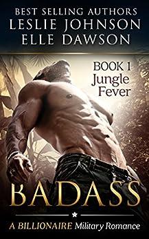 Badass: Jungle Fever (Book 1) by [Johnson, Leslie, Dawson, Elle]