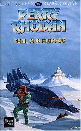 Perry Rhodan, tome 85 : Péril sur Plophos